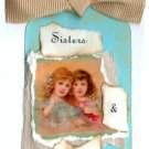 Sisters and Friends Handmade Scrapbook Tag