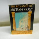 Vintage 1929 Romance of Archaeology by R.V.D. Magoffin 1st Ed Hardcover w/ DJ