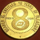 Bearer Is Entitled to 8 Years Of Pleasure PIECE OF EIGHT 38mm Medallion~Free Shi