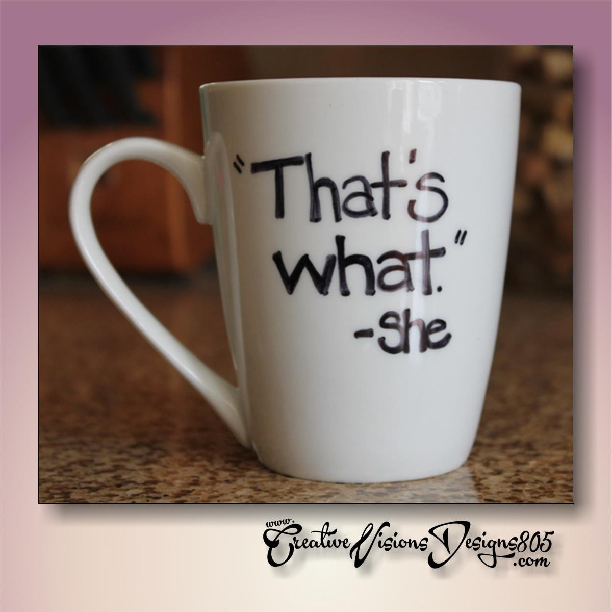 THAT'S WHAT - hand decorated coffee mug