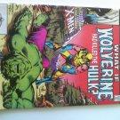 What if ? #31 Wolverine Kills Hulk #50 Hulk kills Wolverine,Uncanny x-men 140