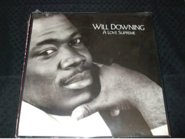 "Will Downing ~ A Love Supreme 12 "" *SEALED/NEVER PLAYED"