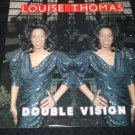 "Louise Thomas ~ Double Vision 12""  Mint"