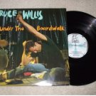 "BRUCE WILLIS ~ UNDER THE BOARDWALK 12"" IMPORT/ RARE"