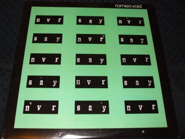 "ROMEO VOID ~ NEVER SAY NEVER 12"" PROMO/ MINT/ Never Played"