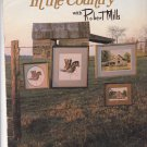 In The Country with Robert Mills Barbara and Cheryl Cross Stitch Design Booklet