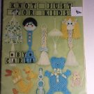 Vtg Knot Just for Kids Macrame Pattern Book PD1171 Pat Depke Carla Toby