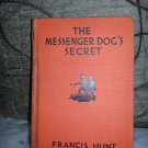 Francis Hunt - THE MESSENGER DOG'S SECRET - 1935