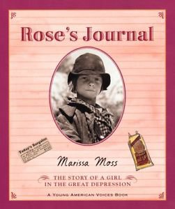 Rose's Journal : The Story of a Girl in the Great Depression by Marissa Moss...