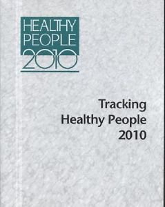Tracking Healthy People 2010