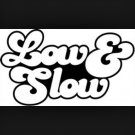 "'Low and Slow' Decal 6"" by 6"""