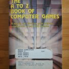 The A To Z Book Of Computer Games – First Edition, 1979