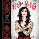 Go Big or Go Home: Taking Risks in Life, Love, & Tattooing by Kat Von D