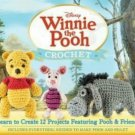 Winnie the Pooh Crochet: Learn to Create 12 Projects Featuring Pooh & Friends by Megan Kreiner