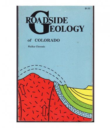 Roadside Geology of Colorado - Halka Chronic