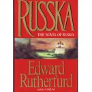 Russka - The Novel of Russia - Edward Rutherford - 1st Edition 1st Printing