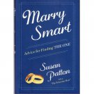 Marry Smart - Advice for Finding THE ONE – Susan Patton