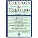 Creators on Creating – Awakening and Cultivating the Imaginative Mind