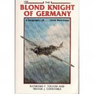 The Blond Knight of Germany – Raymond F. Toliver and Trevor J. Constable