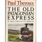 The Old Patagonian Express – Paul Theroux – hardback 1st Edition