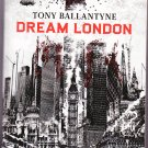 Dream London – Tony Ballantyne – Paperback 1stPr