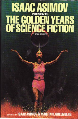 Isaac Asimov Presents The Golden Years of Science Fiction - Third Series � Asimov and Greenberg