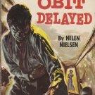 Obit Delayed by Helen Nielsen