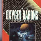 The Oxygen Barons by Gregory Feeley