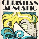 The Christian Agnostic by Leslie D. Weatherhead