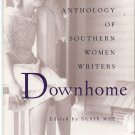 Downhome - An Anthology of Southern Women Writers edited by Susie Mee