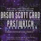 Pastwatch - The Redemption of Christopher Columbus by Orson Scott Card