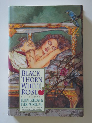 Black Thorn, White Rose edited by Ellen Datlow and Terri Windling � hardback BCE