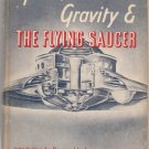 Space, Gravity & the Flying Saucer by Leonard G. Cramp