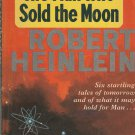 The Man Who Sold the Moon by Robert A. Heinlein – Paperback UK Edition