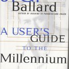 A User's Guide to the Millenium by J. G. Ballard – hardback – First Edition First Printing
