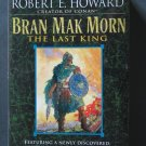 Bran Mak Morn The Last King by Robert E. Howard – Hardback BCE