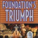 Foundation's Triumph by David Brin – First Edition 1st Printing Hardback