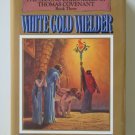 White Gold Wielder by Stephen R. Donaldson – hardback – First Edition First Printing