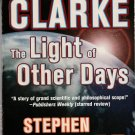The Light of Other Days by Arthur C. Clarke and Stephen Baxter – Paperback 1stPr
