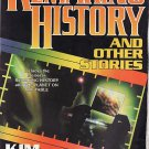 Remaking History and Other Stories by Kim Stanley Robinson - Softcover