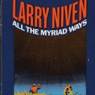 All the Myriad Ways by Larry Niven – Paperback 11thPr