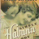 A Simple Habana Melody by Oscar Hijuelos – Hardback First Edition 1st Printing