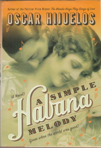 A Simple Habana Melody by Oscar Hijuelos � Hardback First Edition 1st Printing