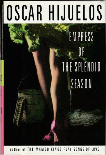 Empress of the Splendid Season by Oscar Hijuelos � Hardback First Edition 1st Printing