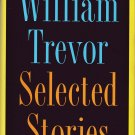 William Trevor Selected Stories – Hardback First Edition 1st Printing
