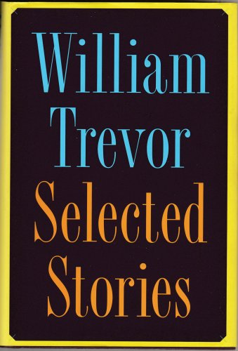 William Trevor Selected Stories � Hardback First Edition 1st Printing