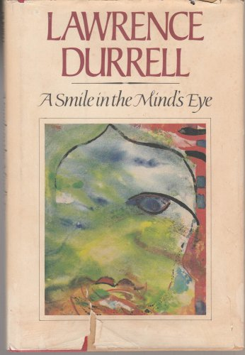 A Smile in the Mind's Eye by Lawrence Durrell � Hardback 1st Printing