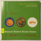 Beyond Baked Beans Green : Real Veggie Food for Students by Fiona Beckett...