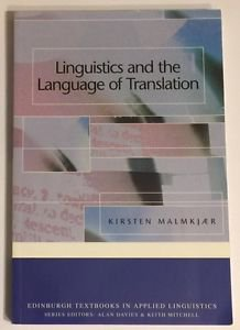 Linguistics and the Language of Translation by Kirsten Malmkjaer 2005 Paperback