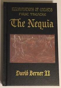 The Nequia Vol. 1 : Illuminations of Calistis by David Alan Berner II (2001, Har